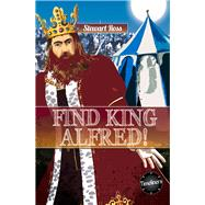 Find King Alfred! by Ross, Stewart, 9781783225484
