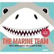 The Marine Team by Rogers, Madeleine; Hook, Jason, 9781908985484