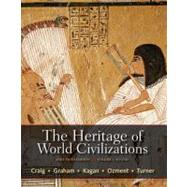 The Heritage of World Civilizations, Volume 1 Brief Edition by Craig, Albert M.; Graham, William A.; Kagan, Donald M.; Ozment, Steven; Turner, Frank M., 9780205835485