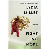 Fight No More by Millet, Lydia, 9780393635485