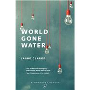 World Gone Water by Clarke, Jaime, 9781448215485