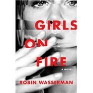 Girls on Fire by Wasserman, Robin, 9780062415486
