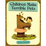 Children Make Terrible Pets by Brown, Peter, 9780316015486