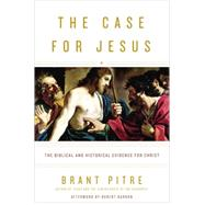 The Case for Jesus by PITRE, BRANTBARRON, ROBERT, 9780770435486