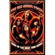 Kiss Album Focus (3rd Edition) Vol. 1 : Kings of the Night time World, 1972-82 by GILL JULIAN, 9781413485486