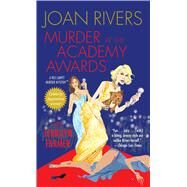 Murder at the Academy Awards (R) A Red Carpet Murder Mystery by Rivers, Joan; Farmer, Jerrilyn, 9781501115486