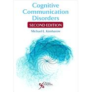 Cognitive Communication Disorders by Kimbarow, Michael L., Ph.D., 9781597565486