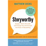 Storyworthy by Dicks, Matthew; Kennedy, Dan, 9781608685486
