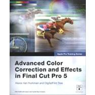 Apple Pro Training Series Advanced Color Correction and Effects in Final Cut Pro 5 by Van Hurkman, Alexis; DigitalFilm Tree, 9780321335487
