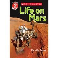Life on Mars (Scholastic Reader, Level 2) by Carson, Mary Kay, 9780545935487