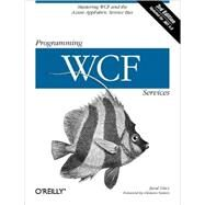 Programming WCF Services by Lowy, Juval, 9780596805487