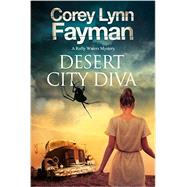 Desert City Diva by Fayman, Corey Lynn, 9780727885487