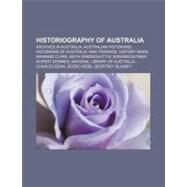 Historiography of Australi : History Wars by , 9781156905487