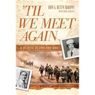 Til We Meet Again by Whipps, Ray; Whipps, Betty; Borlase, Craig (CON), 9781496405487
