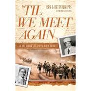 Til We Meet Again by Whipps, Ray; Whipps, Betty; Borlase, Craig (CON), 9781496405487