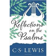 Reflections on the Psalms 9780062565488R
