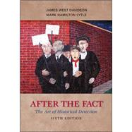 After the Fact : The Art of Historical Detection by Davidson, James West; Lytle, Mark, 9780073385488