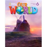 Our World 6 with Student's CD-ROM British English by Cory-Wright, Kate, 9781285455488