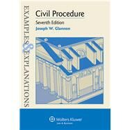 Examples & Explanations for  Civil Procedure by Glannon, Joseph W., 9781454815488