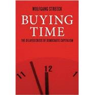 Buying Time by STREECK, WOLFGANG, 9781781685488