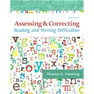 Assessing and Correcting Reading and Writing Difficulties, with Enhanced Pearson eText -- Access Card Package by Gunning, Thomas G., 9780134515489