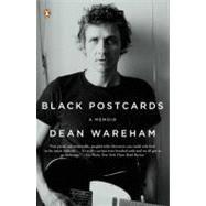 Black Postcards : A Memoir by Wareham, Dean, 9780143115489
