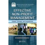 Effective Non-Profit Management: Context, Concepts, and Competencies by Ahmed; Shamima, 9781439815489