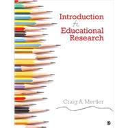 Introduction to Educational Research by Mertler, Craig A., 9781483375489