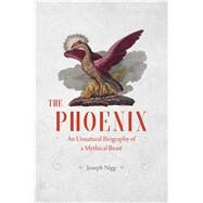 The Phoenix by Nigg, Joseph, 9780226195490