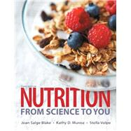 Nutrition From Science to You by Blake, Joan Salge; Munoz, Kathy D.; Volpe, Stella, 9780321995490