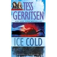 Ice Cold: A Rizzoli & Isles Novel by Gerritsen, Tess, 9780345515490