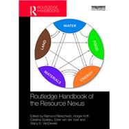 Routledge Handbook of the Resource Nexus by Bleischwitz; Raimund, 9781138675490