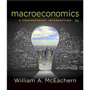 Macroeconomics A Contemporary Introduction by McEachern, William A., 9781305505490