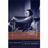 Dear Juliette : Letters of May Sarton to Juliette Huxley by SARTON MAY, 9780393335491