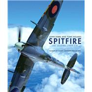 Spitfire The Legend Lives On by Dibbs, John; Holmes, Tony, 9781472815491