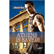 Athens Is Saved! by Ross, Stewart, 9781783225491