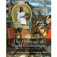 The Heritage of World Civilizations Brief Edition, Combined Volume by Craig, Albert M.; Graham, William A.; Kagan, Donald M.; Ozment, Steven; Turner, Frank M., 9780205835492