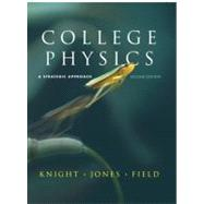 College Physics : A Strategic Approach by Knight, Randall D., (Professor Emeritus); Jones, Brian; Field, Stuart, 9780321595492