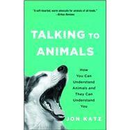 Talking to Animals by Katz, Jon, 9781476795492