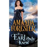 If the Earl Only Knew by Forester, Amanda, 9781492605492