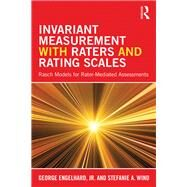 Invariant Measurement with Raters and Rating Scales: Rasch Models for Rater-Mediated Assessments by Engelhard Jr.; George, 9781848725492
