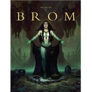 The Art of Brom by Brom, Gerald; Fenner, Arnie; Fleskes, John, 9781933865492