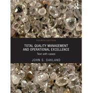 Total Quality Management and Operational Excellence: Text with Cases by Oakland; John, 9780415635493