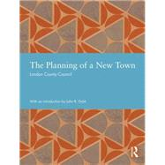 The Planning of a New Town by London County Council, 9781138025493