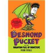 Desmond Pucket and the Mountain Full of Monsters by Tatulli, Mark, 9781449435493