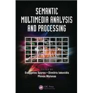 Semantic Multimedia Analysis and Processing by Spyrou; Evaggelos, 9781466575493