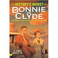 Bonnie and Clyde by Buckley, James, Jr., 9781481495493