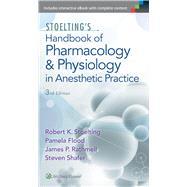 Stoelting's Handbook of Pharmacology and Physiology in Anesthetic Practice by Stoelting, Robert; Flood, Pamela; Rathmell, James P.; Shafer, Steven, 9781605475493