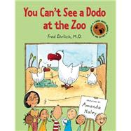 You Can't See a Dodo at the Zoo by Ehrlich, Fred; Haley, Amanda, 9781609055493