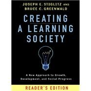 Creating a Learning Society by Stiglitz, Joseph E.; Greenwald, Bruce C., 9780231175494